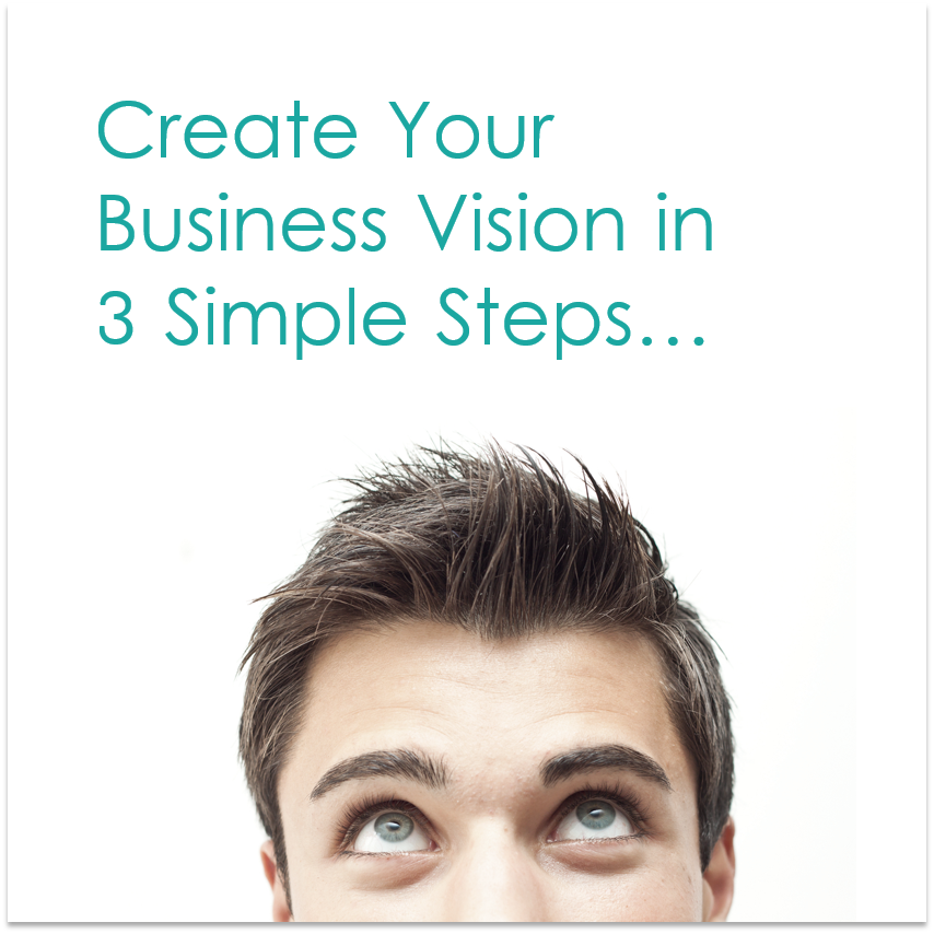 Create Your Vision In Three Simple Steps